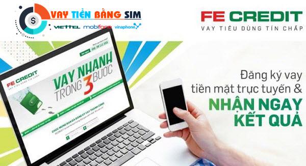Hướng dẫn bạn vay tiền bằng SIM FE Credit từ A - Z